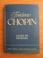 A. Solovtov - Frederic Chopin. Viata in imagini
