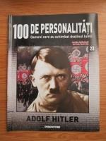 Adolf Hitler (100 de personalitati, Oameni care au schimbat destinul lumii, nr. 23)