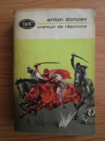 Anticariat: Anton Doncev - Vremuri de rascruce
