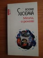 Anticariat: Bogdan Suceava - Miruna, o poveste (Top 10+)