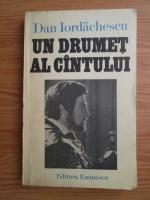 Anticariat: Dan Iordachescu - Un drumet al cantului