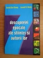 Anticariat: David Eliot Brody, Arnold R. Brody - Descoperiri epocale ale stiintei si autorii lor
