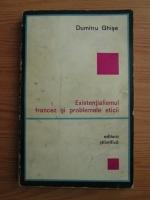 Anticariat: Dumitru Ghise - Existentialismul francez si problemele eticii
