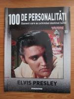Elvis Presley (100 de personalitati, Oameni care au schimbat destinul lumii, nr. 22)