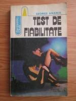 Anticariat: George Anania - Test de fiabilitate