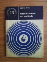 George Baciu - Acceleratoare de particule