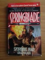 Anticariat: Greg Walker - Springblade 9. Storming Iraq