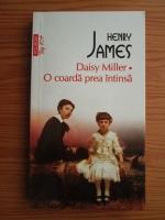 Anticariat: Henry James - Daisy Miller. O coarda prea intinsa (Top 10+)