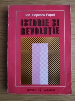 Anticariat: Ion Popescu Puturi - Istorie si revolutie