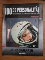 Iuri Gagarin (100 de personalitati, Oameni care au schimbat destinul lumii, nr. 21)