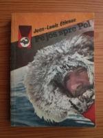 Anticariat: Jean Louis Etienne - Pe jos spre Pol