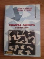 Anticariat: John D. Barrow, Frank J.Tipler - Principiul antropic cosmologic