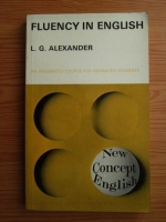 Anticariat: L. G. Alexander - Fluency in english