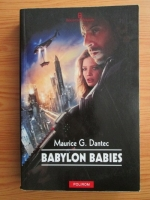 Anticariat: Maurice G. Dantec - Babylon Babies