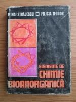 Anticariat: Mihai Strajescu, Felicia Teodor - Elemente de chimie bioanorganica
