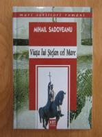 Anticariat: Mihail Sadoveanu - Viata lui Stefan cel Mare (coperti cartonate)