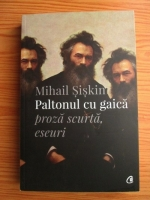 Mihail Siskin - Paltonul cu gaica. Proza scurta. Eseuri