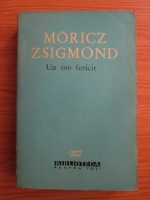 Anticariat: Moricz Zsigmond - Un om fericit