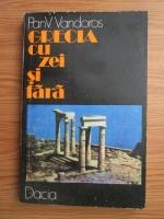 Anticariat: Pan V. Vandoros - Grecia cu zei si fara