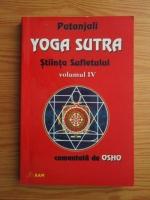 Anticariat: Patanjali - Yoga Sutra (volumul 4). Stiinta sufletului comentata de Osho
