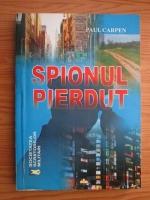 Paul Carpen - Spionul pierdut