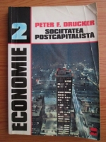 Anticariat: Peter F. Drucker - Societatea postcapitalista
