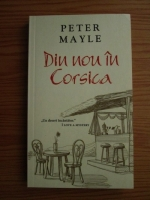 Peter Mayle - Din nou in Corsica