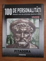 Pitagora (100 de personalitati. Oameni care au schimbat destinul lumii, nr. 15)