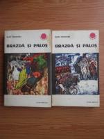 Radu Theodoru - Brazda si Palos (2 volume)