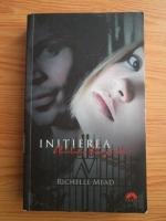Anticariat: Richelle Mead - Academia vampirilor. Volumul 2: Initierea