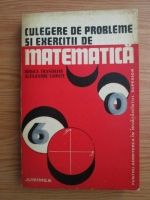 Anticariat: Rodica Trandafir, Alexandru Leonte - Culegere de probleme si exercitii de matematica