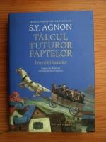 S. Y. Agnon - Talcul tuturor faptelor. Povestiri hasidice