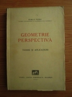 Scarlat Fotino - Geometrie perspectiva. Teorie si aplicatiuni