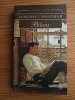 Somerset Maugham - Bilant