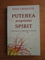 Anticariat: Sonia Choquette - Puterea propriului spirit. Ghid pentru o viata plina de bucurii
