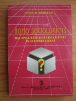 Anticariat: Sorin M. Radulescu - Homo Sociologicus. Rationalitate si irationalitate in actiunea umana