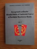 Stenogramele sedintelor Biroului Politic al Comitetului Central al Partidului Muncitoresc Roman (volumul 1, 1948)
