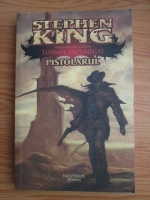 Stephen King - Turnul intunecat 1. Pistolarul