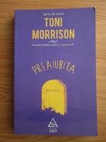 Toni Morrison - Preaiubita