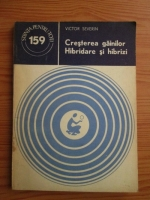 Anticariat: Victor Severin - Cresterea gainilor. Hibridare si hibrizi