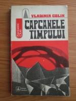 Anticariat: Vladimir Colin - Capcanele timpului
