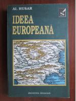 Anticariat: Al. Husar - Ideea europeana