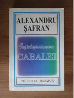 Alexandru Safran - Intelepciunea Cabalei