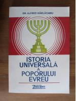 Anticariat: Alfred Harlaoanu - Istoria universala a poporului evreu