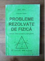 Anticariat: Anatolie Hristev - Probleme rezolvate de fizica. Optica. Fizica atomica si nucleara