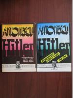 Anticariat: Antonescu-Hitler. Corespondenta si intalniri inedite (2 volume)