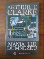 Anticariat: Arthur C. Clarke - Mania lui Dumnezeu