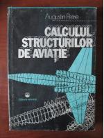 Augustin Petre - Calculul structurilor de aviatie