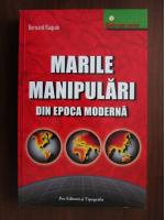 Anticariat: Bernard Raquin - Marile manipulari din Epoca Moderna