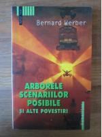 Anticariat: Bernard Werber - Arborele scenariilor posibile si alte povestiri